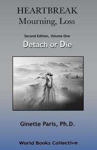 Heartbreak - Volume 1: Detatch or Die