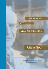 Conversing with James Hillman City & Soul