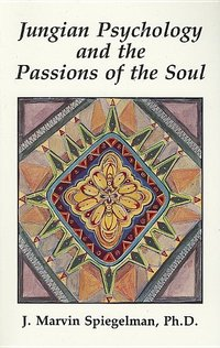 JUNGIAN PSYCHOLOGY AND THE PASSIONS OF THE