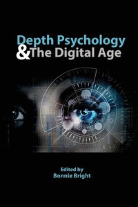 Depth Psychology and the Digital Age