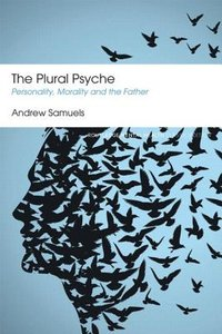 PLURAL PSYCHE: Personality, Morality, and the Father