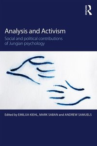 Analysis and Activism: Social and Political Contributions of Jungian Psychology