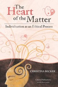 Heart of the Matter Individuation as an Ethical Process