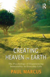 Creating Heaven on Earth: The Psychology of Experiencing Immortality in Everyday Life