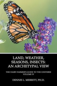 Land, Weather, Seasons, Insect: An Archetypal View