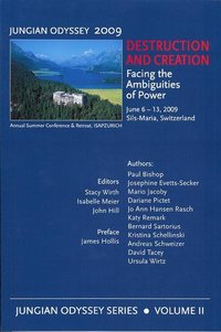Destruction and Creation: Facing the Ambiguities of Power, Jungian Odyssey Series, Volume 2