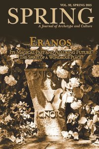 Spring 92, Eranos: Its Magical Past and Alluring Future, The Spirit of a Wondrous Place
